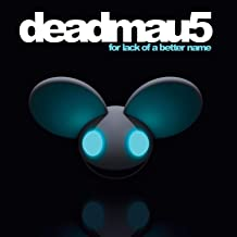 deadmau5 for lack of a better name