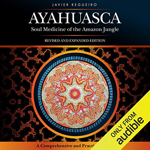 Ayahuasca: Soul Medicine of the Amazon Jungle  By  cover art