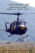 THUNDER 6 from grunt to pilot-Viet Nam to Desert Storm