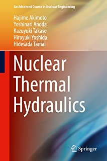 Nuclear Thermal Hydraulics (An Advanced Course in Nuclear Engineering Book 4)