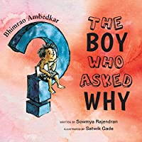 The Boy Who Asked Why: The Story of Bhimrao Ambedkar