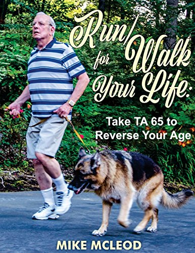 Run/Walk for Your Life: Take TA 65 to Reverse Your Age