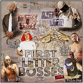 First Letter Bosses (feat. ACO Bz, Yo Soy Riaga, Polo Jeg & Swift FaShoShot)