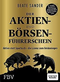 Beate Sander Der Aktien- und Börsenführerschein – Jubiläumsausgabe: Aktien statt Sparbuch – die Lizenz zum Geldanlegen