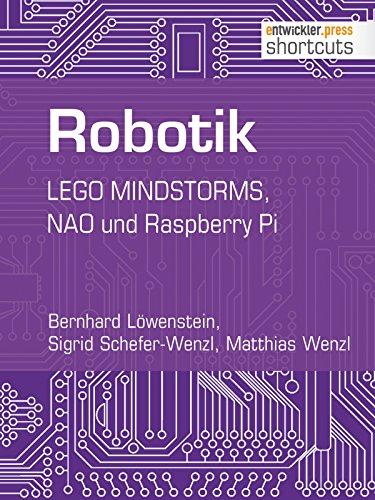 Robotik.LEGO MINDSTORMS, NAO und Raspberry Pi (shortcuts 175)