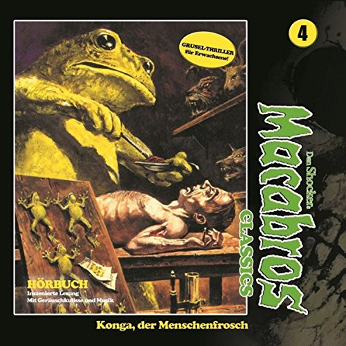 Konga, der Menschenfrosch     Macabros Classics 4              By:                                                                                                                                 Dan Shocker                               Narrated by:                                                                                                                                 Brigitte Carlsen,                                                                                        Dennis Schmidt-Foss,                                                                                        Detlef Bierstedt,                   and others                 Length: 1 hr and 52 mins     Not rated yet     Overall 0.0