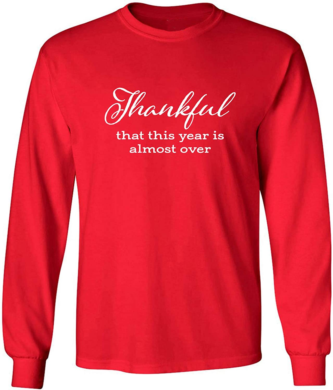 Thankful This Year is Almost Over Adult Long Sleeve T-Shirt in Red - XXX-Large