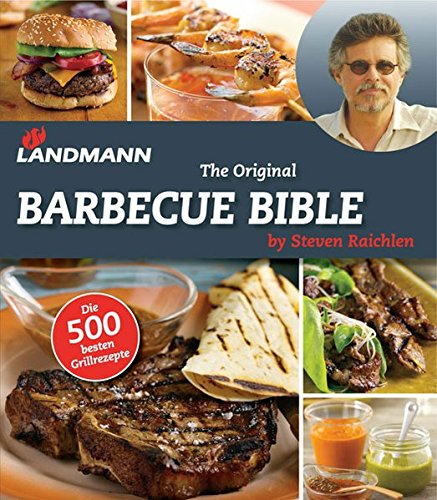 Landmann - The Original Barbecue Bible: by Steven Raichlen