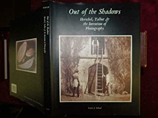 Out of the Shadows: Herschel, Talbot and the Invention of Photography