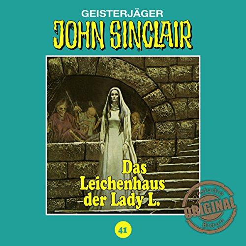 Das Leichenhaus der Lady L. (John Sinclair - Tonstudio Braun Klassiker 41) Titelbild