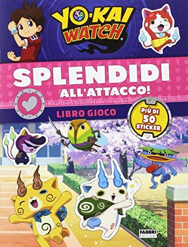 Splendidi all'attacco! Yo-kai Watch. Libro gioco. Con adesivi. Ediz. a colori (Varia 4-6 anni)