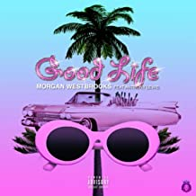 Good Life (feat. Anthony Lewis) [Explicit]