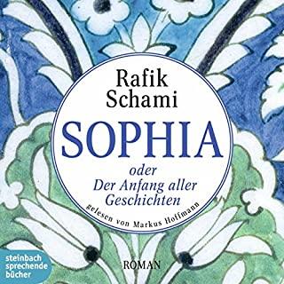Sophia oder Der Anfang aller Geschichten                   By:                                                                                                                                 Rafik Schami                               Narrated by:                                                                                                                                 Markus Hoffmann                      Length: 11 hrs and 38 mins     Not rated yet     Overall 0.0