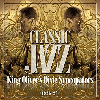 Classic Jazz Gold Collection (King Oliver's Dixie Syncopators 1926-27)