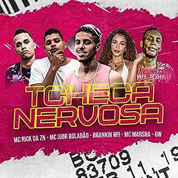 Tcheca Nervosa (feat. Mc Igor Boladão, MC Marsha & Mc Gw)