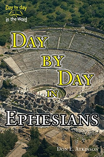 Day by Day in Ephesians by Atkinson, Don E