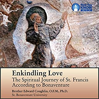 Enkindling Love: The Spiritual Journey of St. Francis According to Bonaventure audiobook cover art