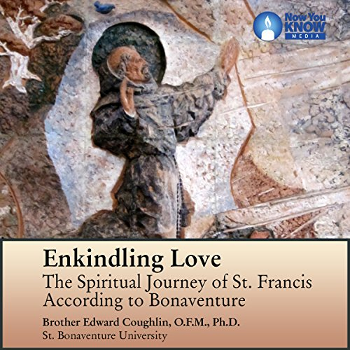 Enkindling Love: The Spiritual Journey of St. Francis According to Bonaventure audiobook cover art