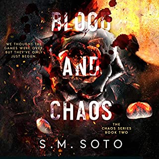 Blood and Chaos                   Written by:                                                                                                                                 S.M. Soto                               Narrated by:                                                                                                                                 Ava Lucas,                                                                                        Jason Clarke                      Length: 11 hrs and 17 mins     Not rated yet     Overall 0.0