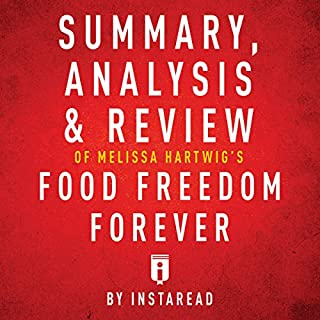 Summary, Analysis & Review of Melissa Hartwig's Food Freedom Forever by Instaread audiobook cover art