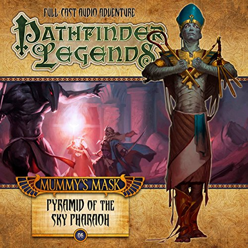 Mummy's Mask: Pyramid of the Sky Pharaoh     Pathfinder Legends, Season 2, Episode 6              De :                                                                                                                                 Mark Wright,                                                                                        Mike Shel                               Lu par :                                                                                                                                 Stewart Alexander,                                                                                        Trevor Littledale,                                                                                        Ian Brooker,                   and others                 Durée : 2 h et 4 min     Pas de notations     Global 0,0