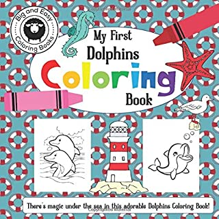 My First Dolphins Coloring Book: There's magic under the sea in this Big and Easy adorable Dolphins coloring book (Big and...