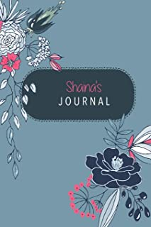 Shaina's Journal: Cute Personalized Diary / Notebook / Journal/ Greetings / Appreciation Quote Gift (6 x 9 - 110 Blank Lined Pages)