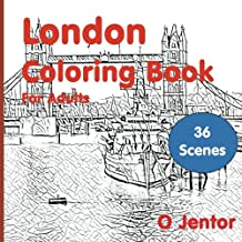 London Coloring Book For Adults: Travel and Color -London Bridge, Hyde Park, Kings Road, Notting Hill Market, Big Ben, Lon...