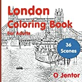 London Coloring Book For Adults: Travel and Color -London Bridge, Hyde Park, Kings Road, Notting Hill Market, Big Ben, London Eye, Buckingham Palace, ... the Landmarks from London City) (Volume 13)
