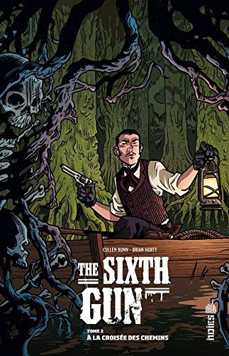 The Sixth Gun - Tome 2