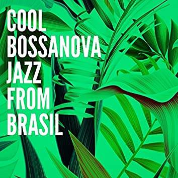 Cool Bossanova Jazz from Brasil
