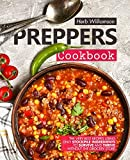 Preppers Cookbook: The Very Best Recipes Using Only Stockpile Ingredients to Survive and Thrive Without the Grocery Store