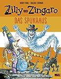 Zilly und Zingaro. Das Spukhaus: Vierfarbiges Bilderbuch - Korky Paul