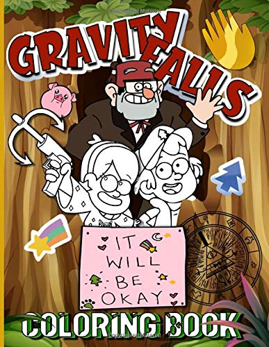 Gravity Falls Coloring Book: Gravity Falls An Adult Coloring Book (A Perfect Gift)