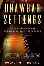 Drawbar Settings: For Hammond Organs and Modern Clone Keyboa