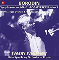 BORODIN:COMP.SYMPHONIES ORCHESTRA WORKS by SO SVETLANOV/RUSSIAN STATE (2002-07-24)