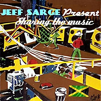 Jeff Sarge Present Sharing the Music