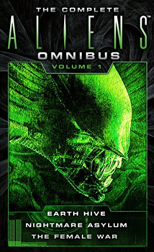 Image of The Complete Aliens Omnibus: Volume One (Earth Hive, Nightmare Asylum, The Female War)