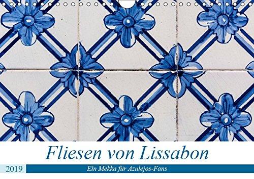 Fliesen von Lissabon (Wandkalender 2019 DIN A4 quer): Erleben Sie die wundervollen und historischen Häuserfassaden Lissabons in der Nahaufnahme. (Monatskalender, 14 Seiten ) (CALVENDO Kunst)