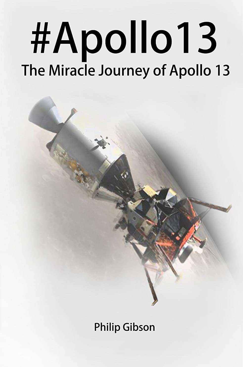 征服する手当潮#Apollo13: The Miracle Journey of Apollo 13 (The APOLLO Missions to the Moon Book 3) (English Edition)
