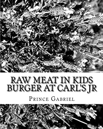Raw Meat in Kids Burger at CARLS JR: Is CARLS JR legally responsible?: Volume 1