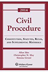 Civil Procedure: Constitution, Statutes, Rules, and Supplemental Materials Paperback