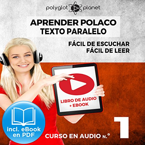 Aprender Polaco - Texto Paralelo - Fácil de Leer - Fácil de Escuchar: Curso en Audio No. 1 [Learn Polish - Parallel Text - Easy Reader - Easy Audio: Audio Course No. 1] audiobook cover art