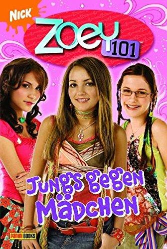 Zoey 101 Bd. 3. Jungs gegen Mädchen.