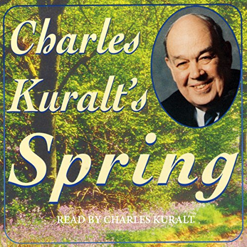 Charles Kuralt's Spring audiobook cover art