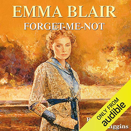 Forget Me Not                   By:                                                                                                                                 Emma Blair                               Narrated by:                                                                                                                                 Clare Higgins                      Length: 13 hrs and 10 mins     3 ratings     Overall 2.0