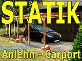 Statik Berechnung Anlehn Carport Breite: 6,00 m - Schneelast: 1,30 kN Typenstatik