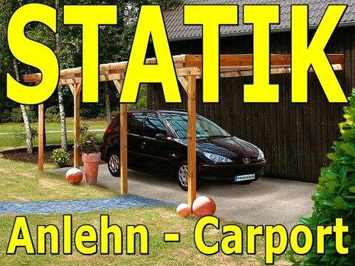 Statik Berechnung Anlehn Carport Breite: 6,00 m - Schneelast: 0,85 kN Typenstatik