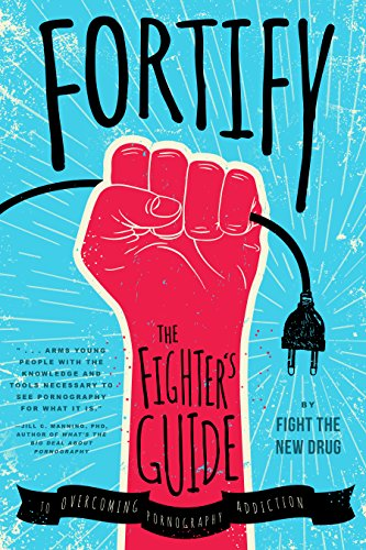 Fortify: The Fighter's Guide to Overcoming Pornography Addiction