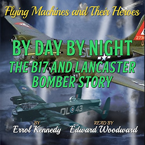 By Day and By Night: The B17 and Lancaster Bomber Story audiobook cover art